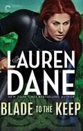 Blade To the Keep   Lauren Dane  