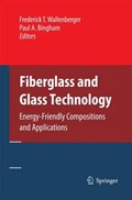 Fiberglass and Glass Technology | Frederick T. Wallenberger ; Paul A. Bingham |