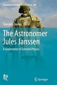 The Astronomer Jules Janssen   Francoise Launay  