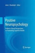 Positive Neuropsychology   John J. Randolph  