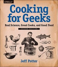 Cooking for Geeks, 2e | Jeff Potter |
