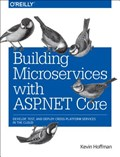 Building Microservices with ASP.NET Core | Kevin Hoffman |
