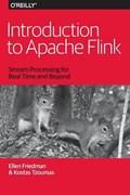 Introduction to Apache Flink | M.D. Friedman ; Kostas Tzoumas Ellen |