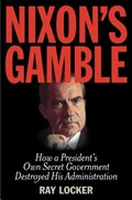 Nixon's Gamble   Ray Locker  