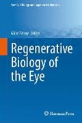 Regenerative Biology of the Eye   Alice Pebay  