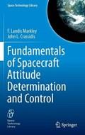 Fundamentals of Spacecraft Attitude Determination and Control | Crassidis, John L. ; Markley, F. Landis |