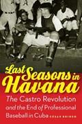 Last Seasons in Havana | Cesar Brioso |