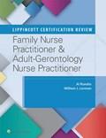 Lippincott Certification Review: Family Nurse Practitioner & Adult-Gerontology Nurse Practitioner | Albert Rundio ; William J. Lorman |