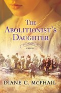 The Abolitionist's Daughter   Diane C. McPhail  