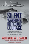Silent Warriors, Incredible Courage | Wolfgang W.E. Samuel |