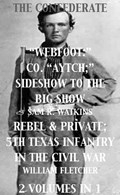 """Co. """"Aytch""""; Sideshow of the Big Show, Rebel & Private, Front & Rear, 5th Texas Infantry, in the Civil War. 2 Volumes In 1   Sam R. Watkins ; William Fletcher  """