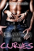 Craving For Curves (BBW Eroitic Romance)   Evelyn Rosado  
