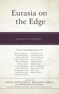 Eurasia on the Edge | Richard Sakwa |