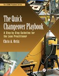The Quick Changeover Playbook | Chris A. Ortiz |