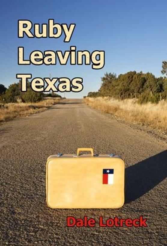 Ruby Leaving Texas