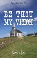 Be Thou My Vision   Faith Blum  