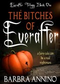 The Bitches of Everafter - A Dark Princess Fairy Tale   Barbra Annino  