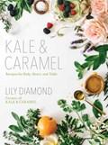 Kale & Caramel | Lily Diamond |