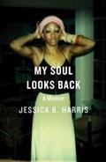 My Soul Looks Back | Jessica B. Harris |