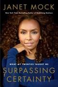 Surpassing Certainty | Janet Mock |