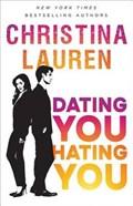 DATING YOU HATING YOU | Christina Lauren |