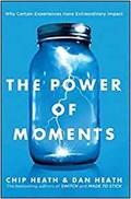 The Power of Moments | Heath, Dan ; Heath, Chip |