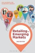 Retailing in Emerging Markets | Jaya (marymount University, Usa) Halepete Iyer ; Shubhapriya (university of Nebraska-Lincoln, Usa) Bennur |
