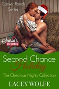 Second Chance Holiday   Lacey Wolfe  