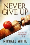Never Give Up | Michael White |