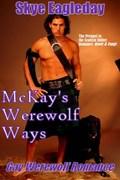 McKay's Werewolf Ways (Gay Werewolf Romance)   Skye Eagleday  