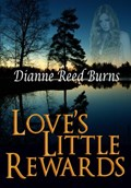 Love's Little Rewards | Dianne Reed Burns |