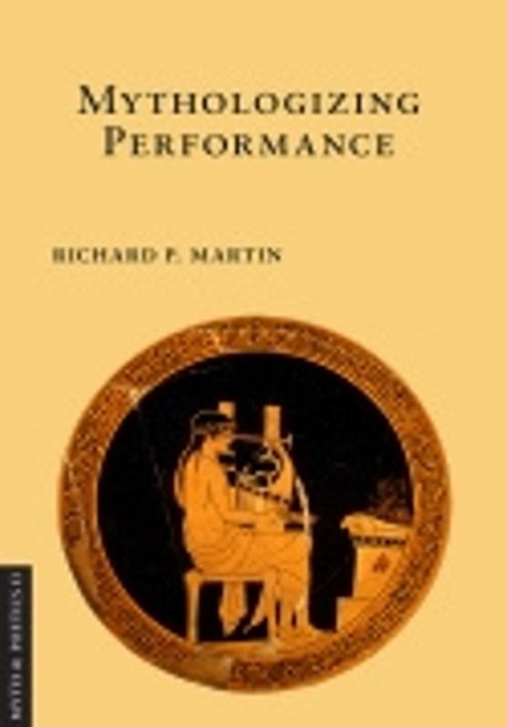 Mythologizing Performance