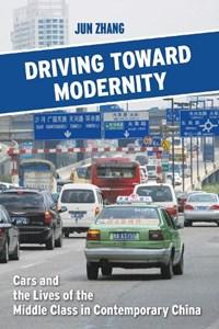 Driving toward Modernity | Jun Zhang |