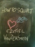 How To Squirt   Ezekiel VanDerStein  