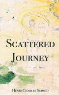 Scattered Journey | Henri Charles Schmid |