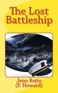 The Lost Battleship   Rejto, Jeno ; Whitlock, Henrietta  