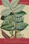 Secret Cures of Slaves   Londa Schiebinger  