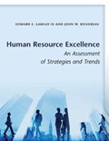 Human Resource Excellence | Lawler, Edward E., Iii ; Boudreau, John W. |