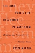 The Long Public Life of a Short Private Poem | Peter Murphy |