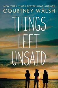 Things Left Unsaid | Courtney Walsh |