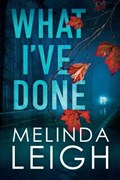 What I've Done | Melinda Leigh |