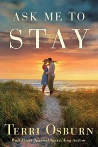 Ask Me to Stay | Terri Osburn |