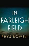 In Farleigh Field   Rhys Bowen  