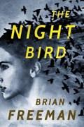 The Night Bird | Brian Freeman |