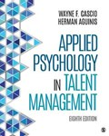 Applied Psychology in Talent Management   Cascio, Wayne F. ; Aguinis, Herman  
