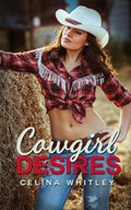 Cowgirl Desires | Celina Whitley |