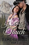 In His Touch | Peggy L Henderson |