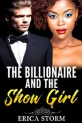 The Billionaire and the Show Girl | Erica Storm |