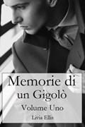 Memorie di un Gigolò - Volume 1   Livia Ellis  