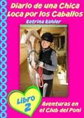 Diario de una Chica Loca por los Caballos Libro 2 Aventuras en el Club del Poni | Katrina Kahler |